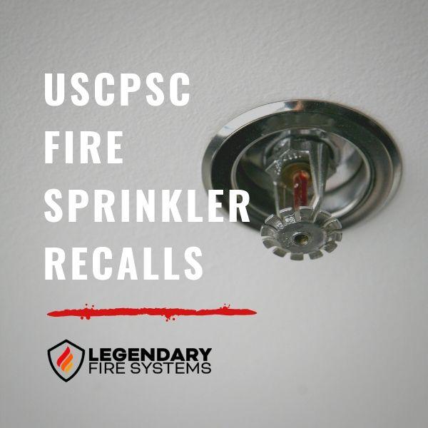USCPSC Fire Sprinkler Recalls