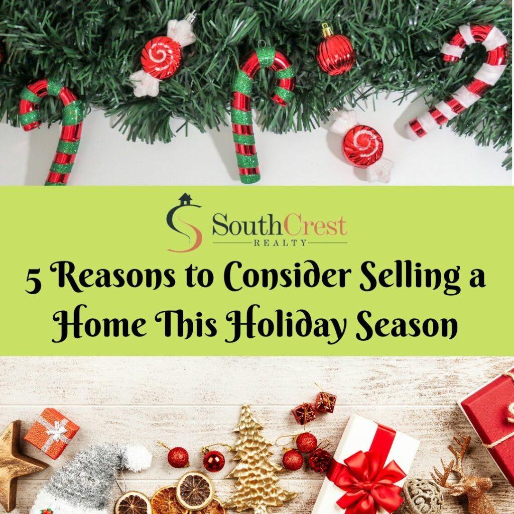 5 Reasons to Consider Selling this Holiday Season