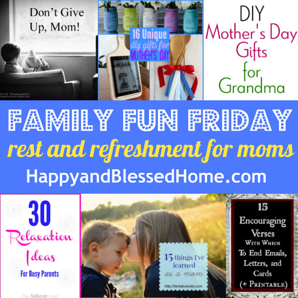 Family Fun Friday Rest and Refreshment for Moms HappyandBlessedHome.com