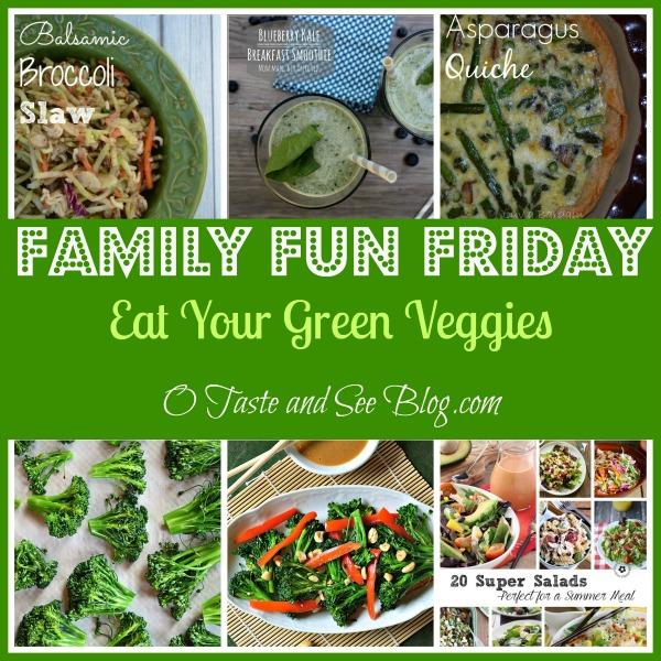 Eat Your Green Veggies Family Fun Friday