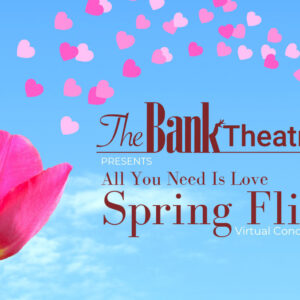 ALL YOU NEED IS LOVE ~ Spring Fling Virtual Concerts