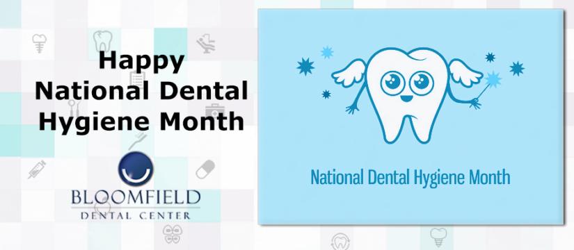 National Dental Hygiene Month | Bloomfield Dental Center