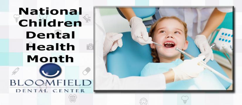 National Children's Dental Health Month | Bloomfield Dental Center