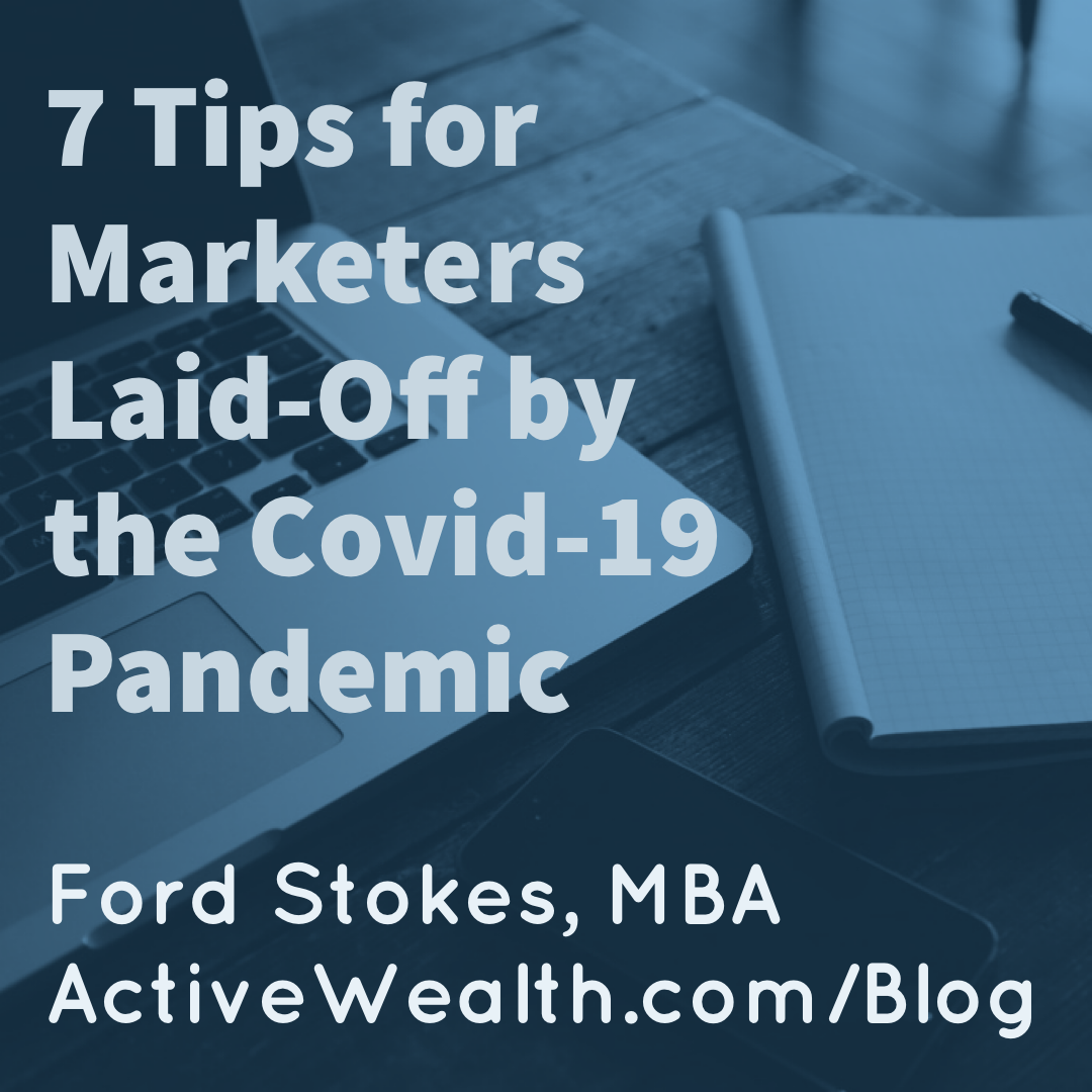 Ford Stokes, Former CMO offers sincere advice for marketers who have been laid off due to the #Covid19 Pandemic