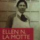 Ellen N. La Motte (1873 - 1961)