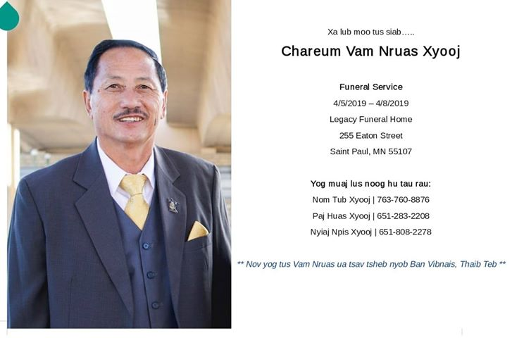 FUNERAL SERVICE FOR CHAREUM (VAM NRUAS XYOOJ) – APRIL 5 – 8 AT LEGACY FUNERAL HOME.