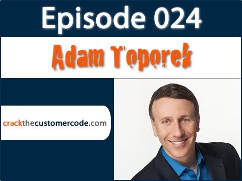 Adam Toporek Be Your Customer's Hero Podcast Interview