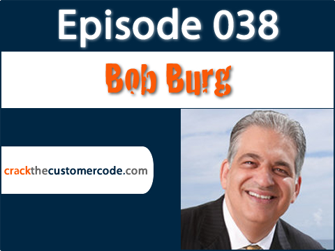 Bob Burg, author of the Go-Giver Podcast Interview