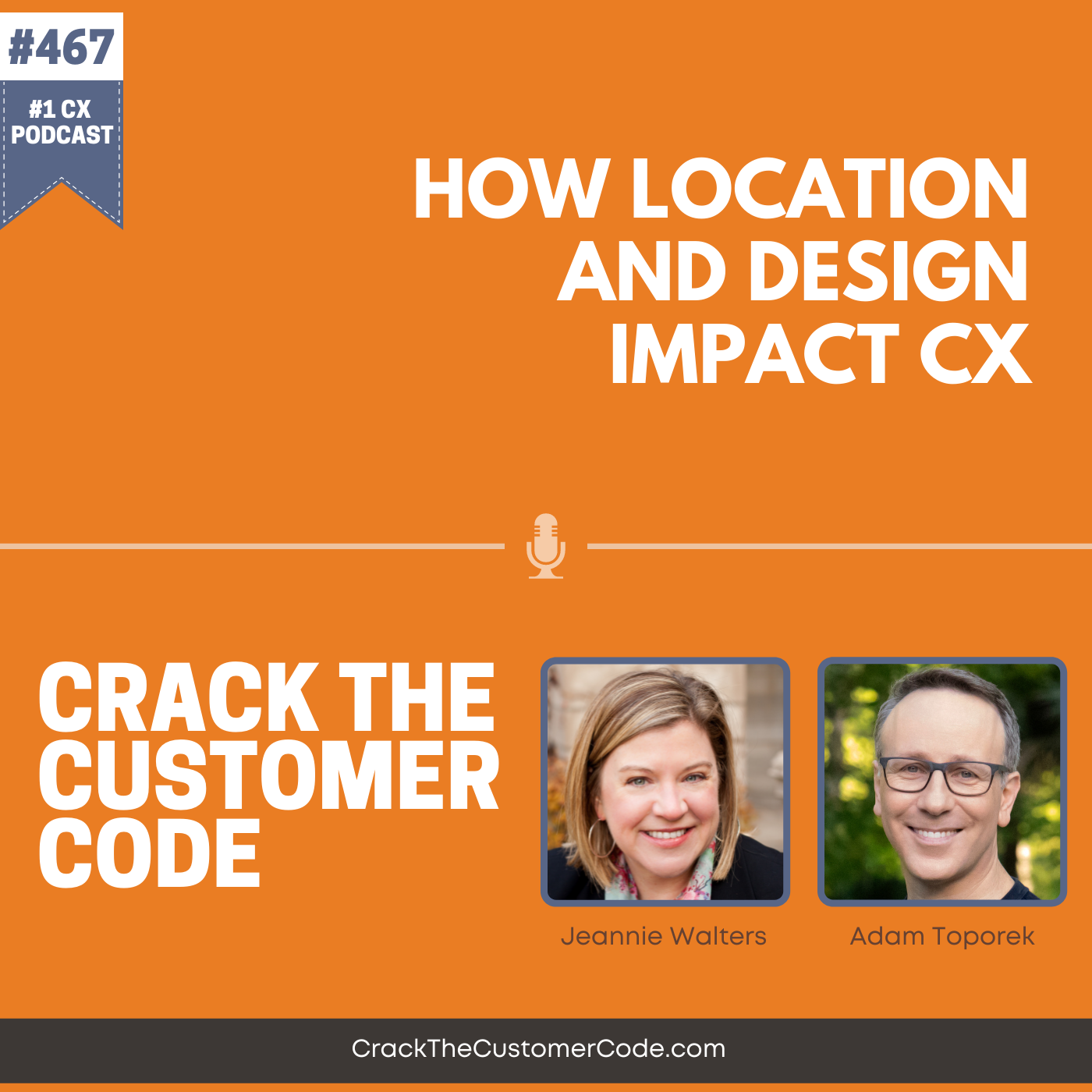 467: How Location and Design Impact CX