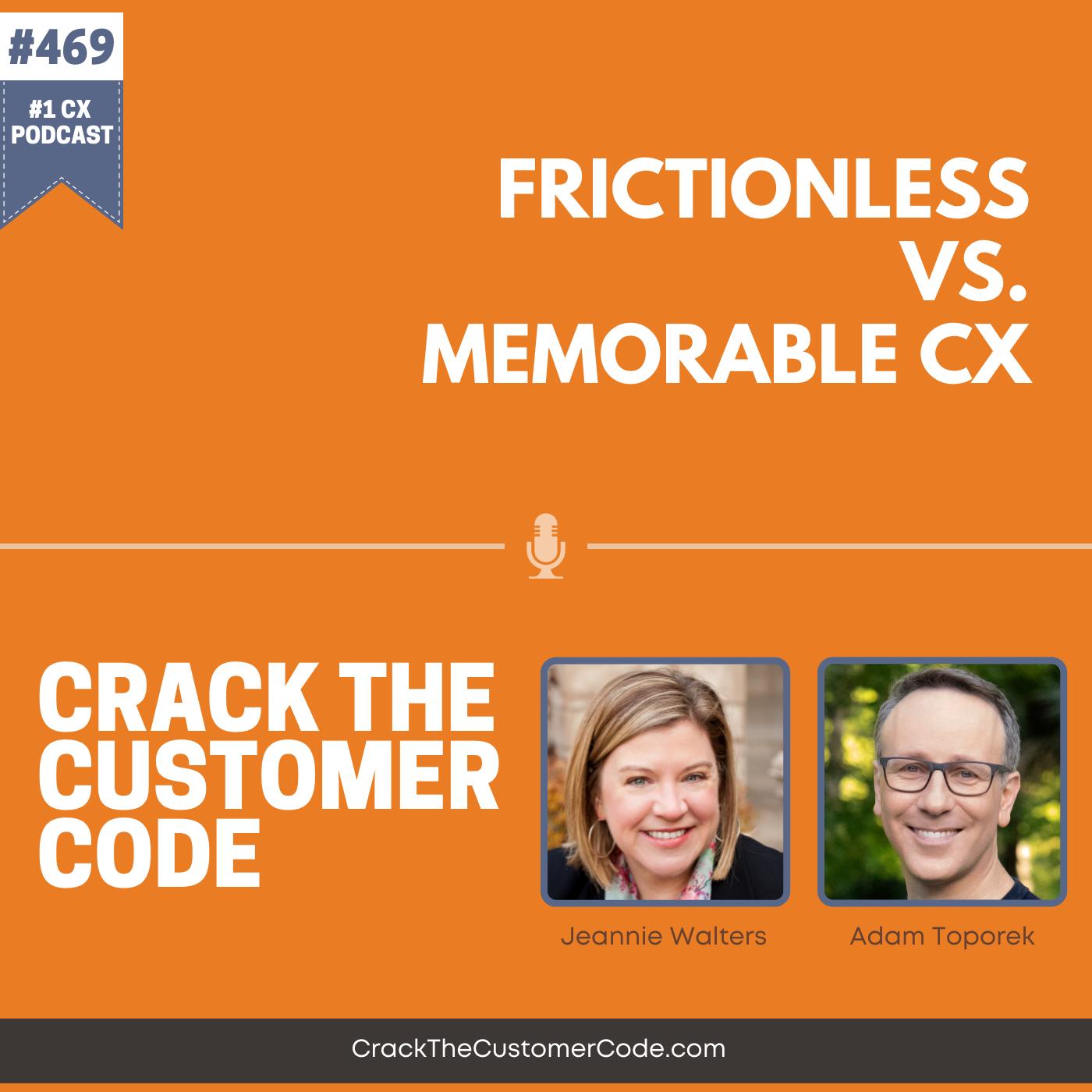 469: Frictionless vs. Memorable CX