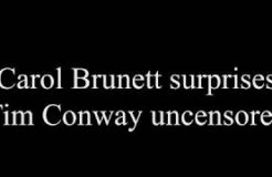Carol Burnett Surprises Tim Conway Uncensored