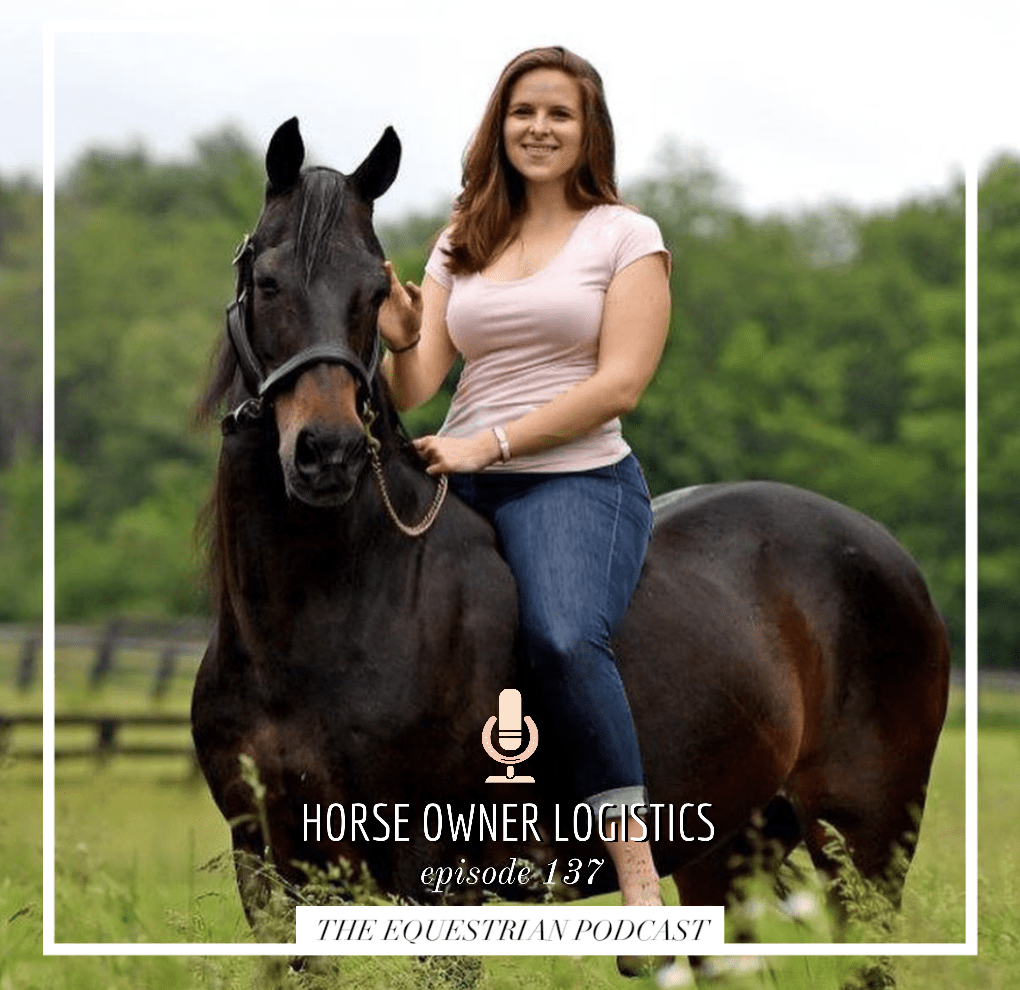 Horse Owner Logistics with Madison Wiles-Haffner