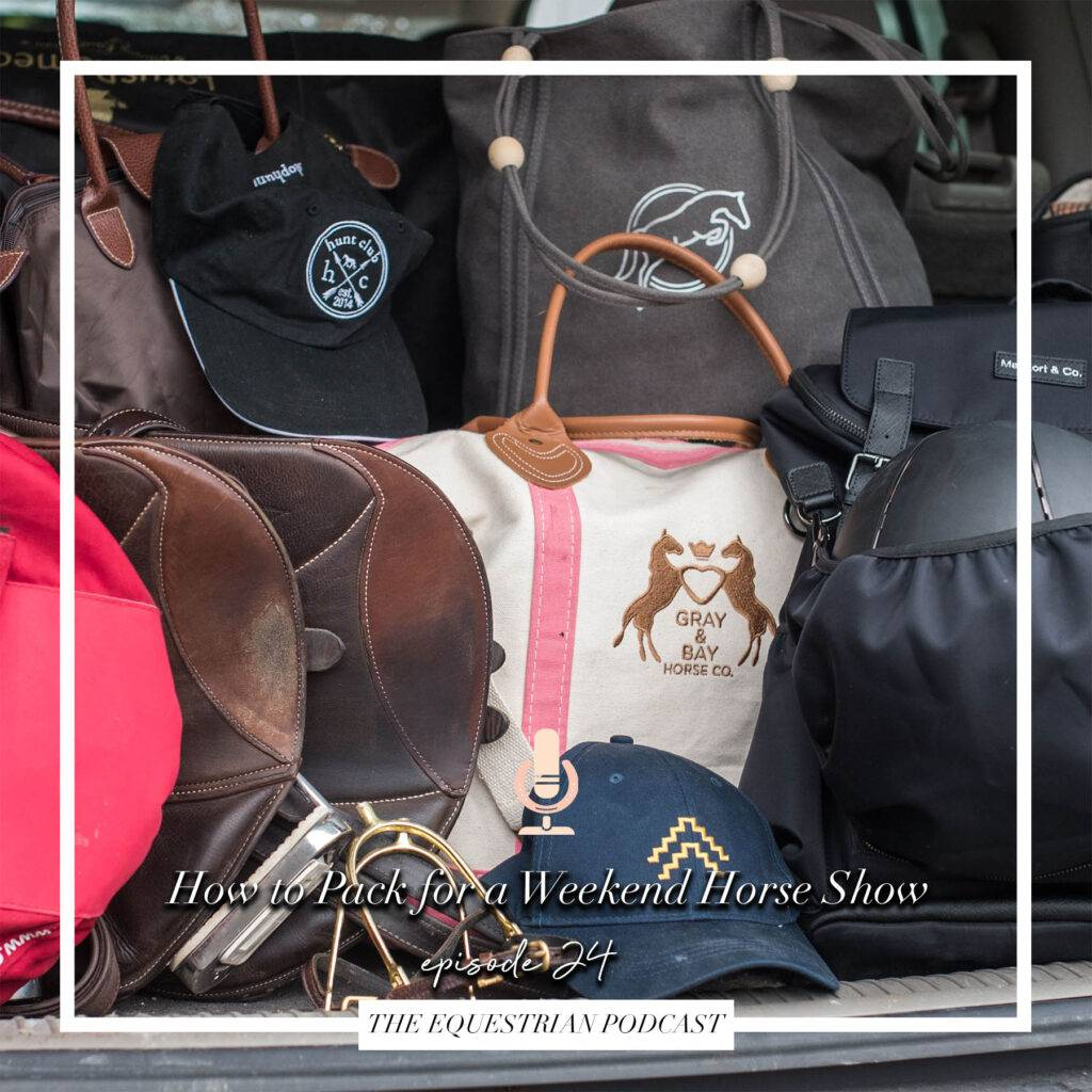 How to Pack for a Weekend Horse Show