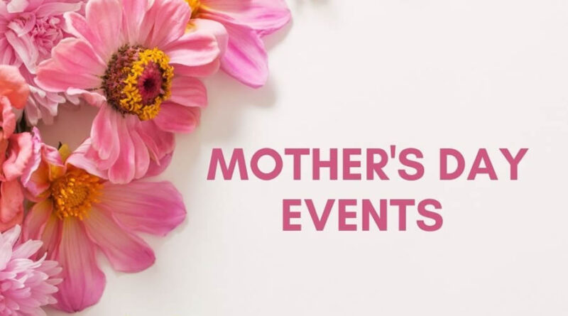 Mother's Day Events Happening in Ohio.