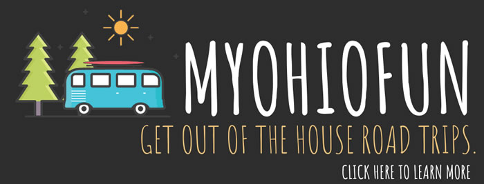 MyOhioFun Get Out of the House Road Trips