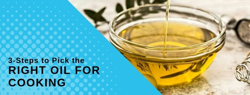3-Steps to Pick the Right Oil For Cooking