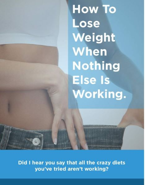 How To Lose Weight When Nothing Else Is Working