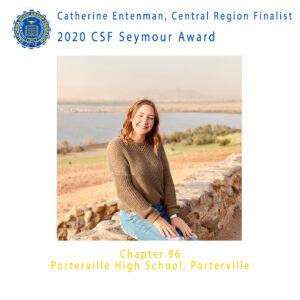 Catherine Entenman, 2020 CSF Seymour Award Central Region Finalist