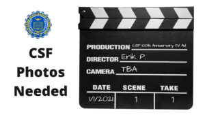 photos needed for CSF 100th anniversary TV ad