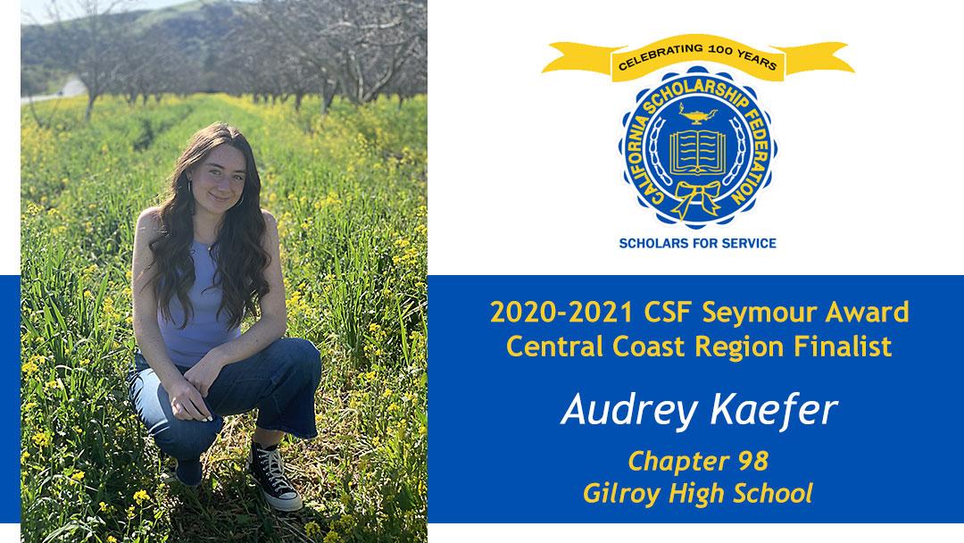 Audrey Kaefer CSF Seymour Award 2020-2021 Central Coast Region Finalist