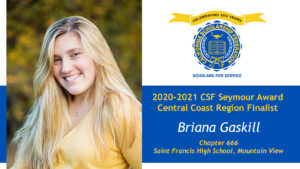 Briana Gaskill is a Seymour Award 2020-2021 Central Coast Region Finalist