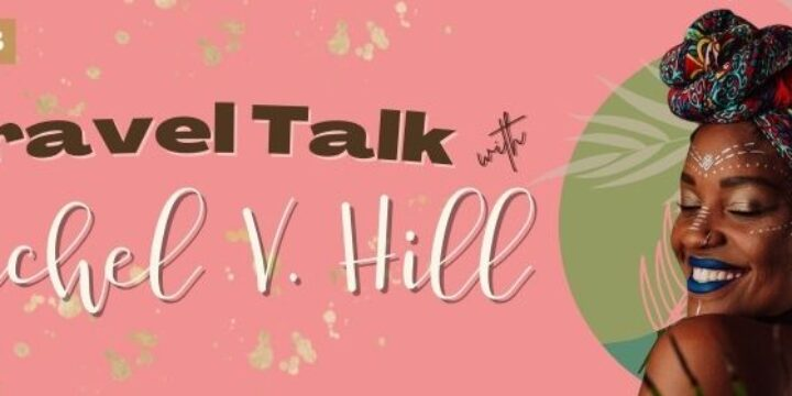 Episode 43: Travel Talk with Rachel V. Hill