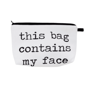 tThis Bag Contains My Face Pouch