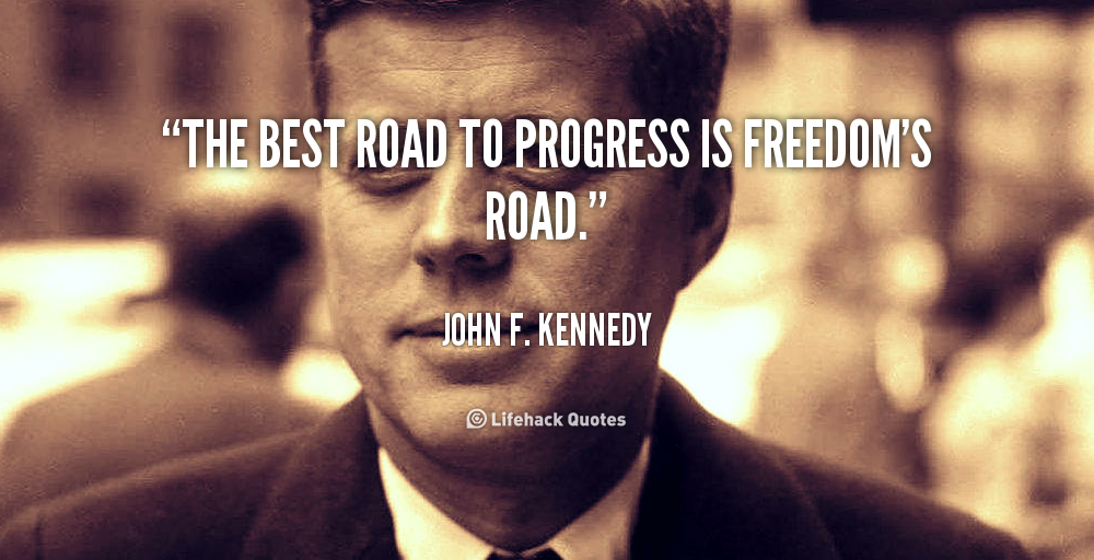 """""""Education is the keystone in the arch of freedom and progress."""" JFK, 1963"""