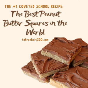 The #1 Coveted School Recipe: The Best Peanut Butter Squares in the World