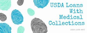 USDA Loans with Medical Collections