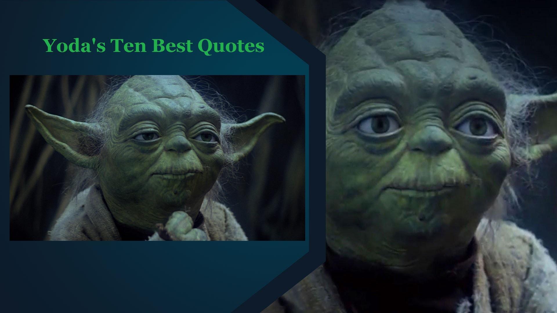 Yoda's Ten Best Quotes