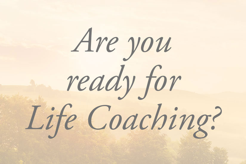 Are you ready for Life Coaching? Life Coaching Readiness Assessment Quiz
