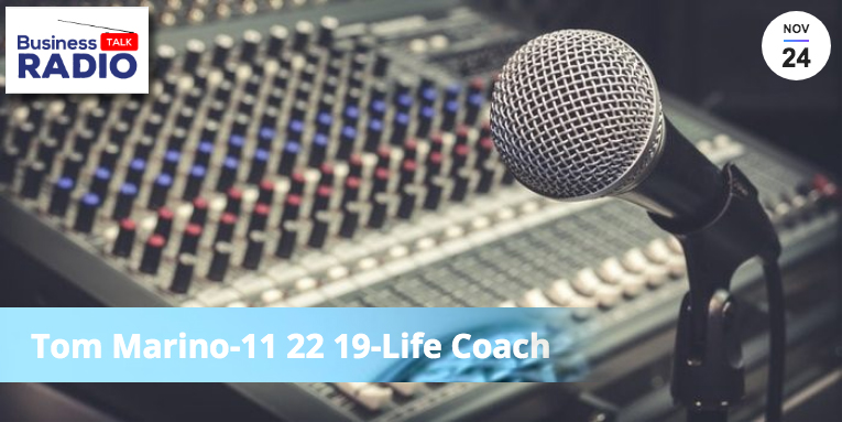 Business Talk Radio interview with Tom Marino Life Coach