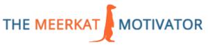 The Meerkat Motivator