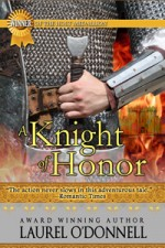 Medieval Romance Novel - A Knight of Honor by Laurel O'Donnell