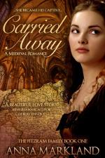 Carried Away by Anna Markland - a medieval romance novel