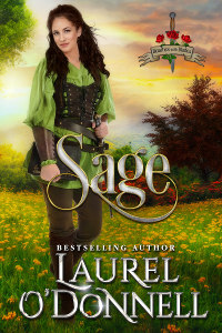 Sage by Laurel O'Donnell - Book 1 in the Beauties with Blades medieval romance series