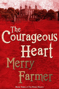 Medieval romance novel The Courageous Heart by Merry Farmer