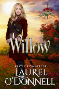 Willow: Medieval Romance Beauties With Blades Book 3 by Laurel O'Donnell
