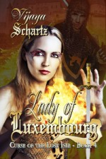 Lady of Luxembourg by Vijaya Schartz