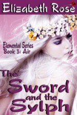 The Sword and the Sylph by Elizabeth Rose