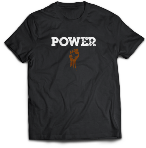 Power T-Shirt - Black Lives Matter. Sometimes the trials that we have encountered empower us to provide answers for someone else's.