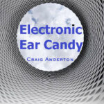Electronic Ear Candy