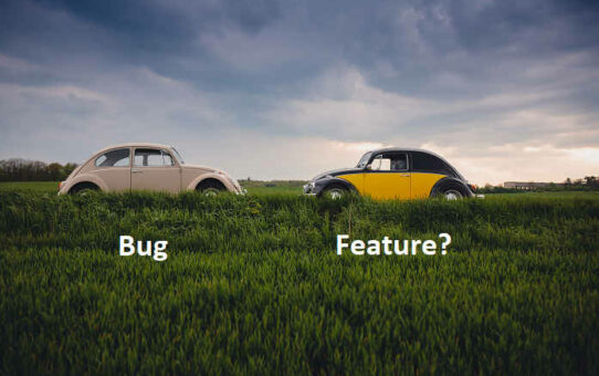 Opinion: Is It a Bug, or Is It a Feature?