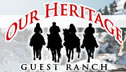 Our Heritage Guest Ranch