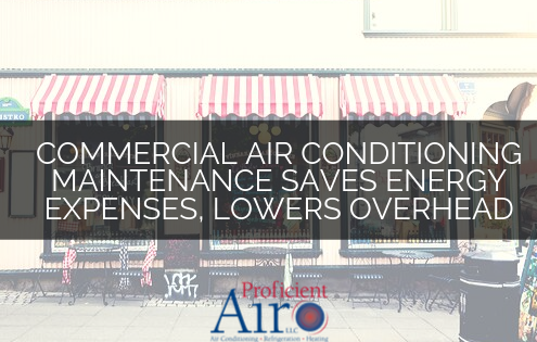Commercial Air Conditioning Maintenance Saves Energy Expenses, Lowers Overhead
