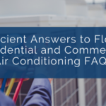 Proficient Answers to Florida Residential and Commercial Air Conditioning FAQs