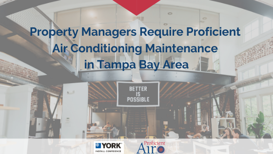 Property Managers Require Proficient Air Conditioning Maintenance in Tampa Bay Area