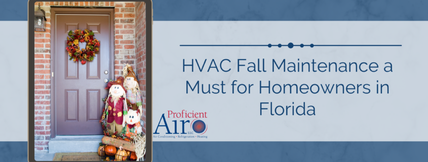 HVAC Fall Maintenance a Must for Homeowners in Florida