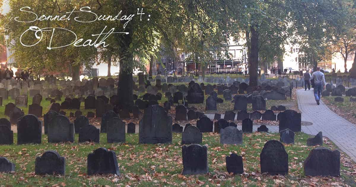 Sonnet Sunday 4: O Death